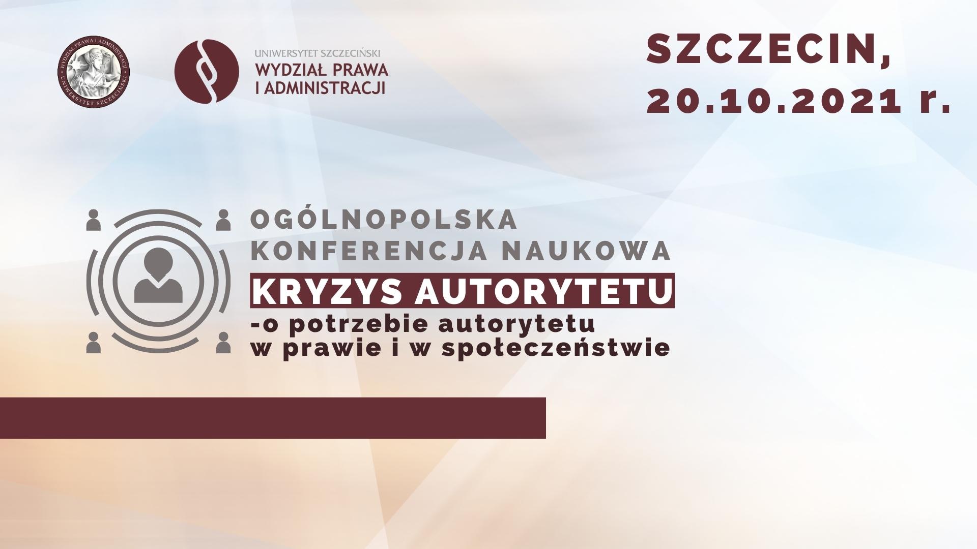 """""""Kryzys autorytetu – o potrzebie autorytetu w prawie i w społeczeństwie"""" (20 X 2021)"""