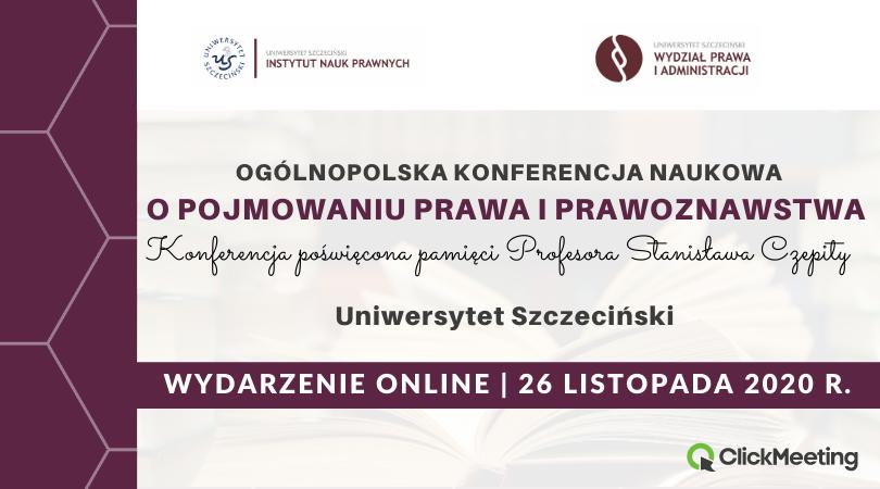 O POJMOWANIU PRAWA I PRAWOZNAWSTWA – Ogólnopolska Konferencja Naukowa poświęcona pamięci Profesora Stanisława Czepity