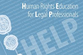 Kursy internetowe Programu HELP Rady Europy  Edukacja z praw człowieka dla prawników