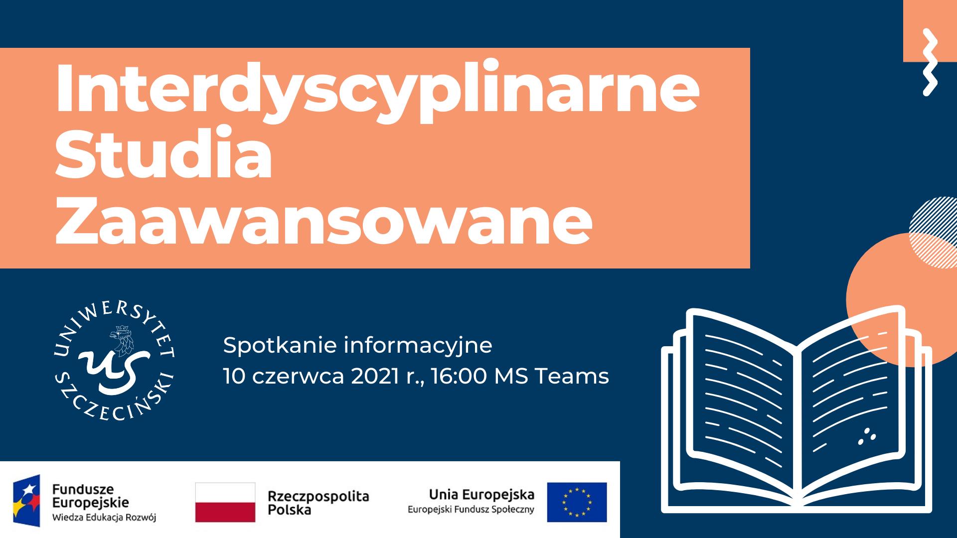 Interdyscyplinarne Studia Zaawansowane – spotkanie informacyjne (10 VI 2021)