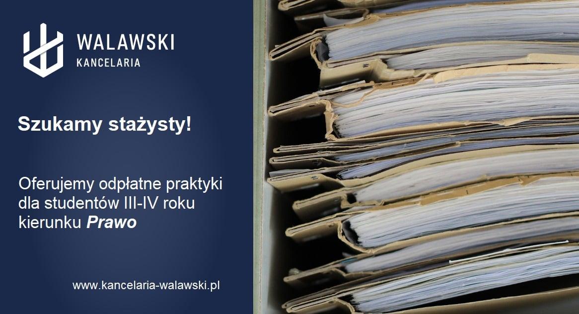 Kancelaria Walawski – oferta współpracy (student III i IV roku kierunku Prawo)