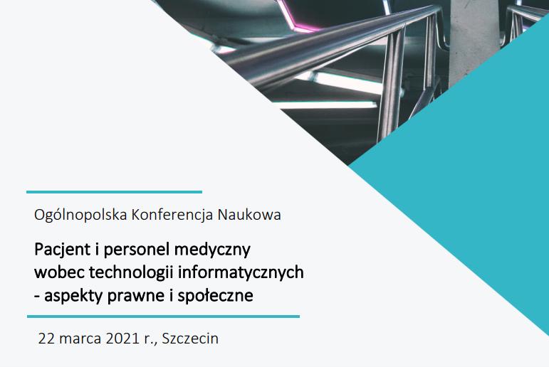 """""""Pacjent i personel medyczny wobec technologii informatycznych – aspekty prawne i społeczne"""" – Ogólnopolska Konferencja Naukowa"""