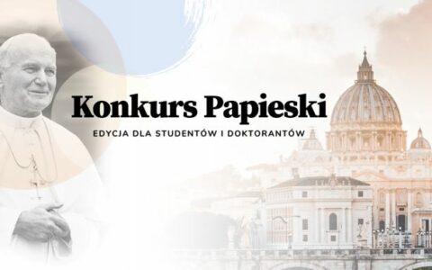 Konkurs Papieski – edycja dla Studentów i Doktorantów – rejestracja do 15 czerwca!