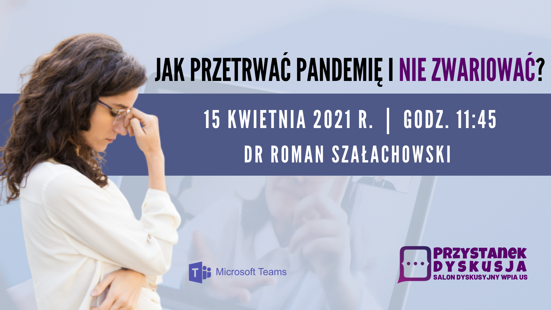 """""""Jak przetrwać pandemię i nie zwariować?"""" – Przystanek Dyskusja (15 IV 2021)"""
