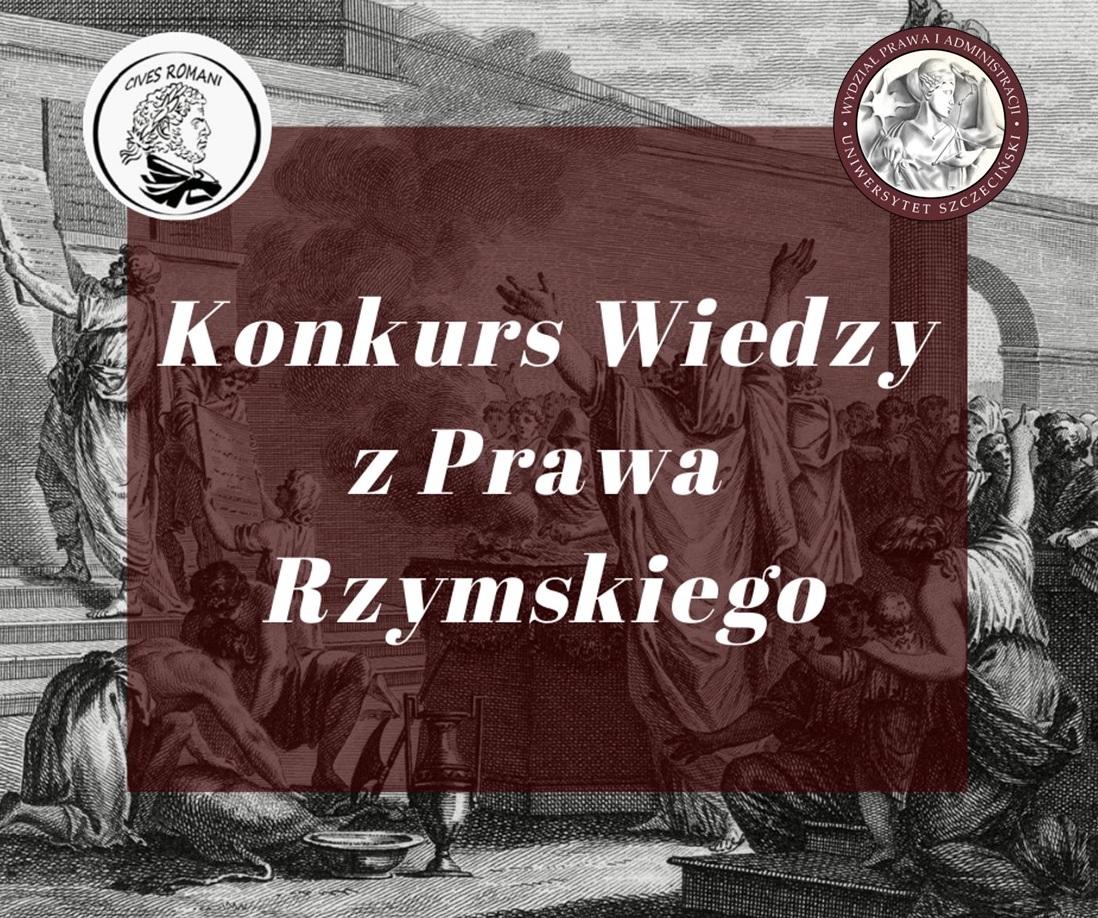 """""""Konkurs Wiedzy z Prawa Rzymskiego"""" – zgłoszenia do 15 maja br."""