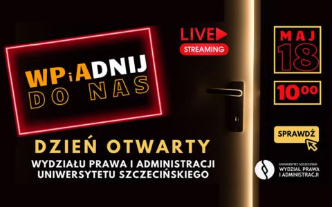 """""""WPiAdnij do nas!"""", czyli Dzień Otwarty na Wydziale Prawa i Administracji"""