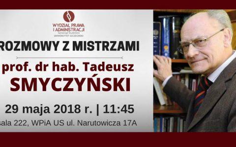 """""""Rozmowy z Mistrzami"""" – profesor Tadeusz Smyczyński – 29 maja na WPiA"""